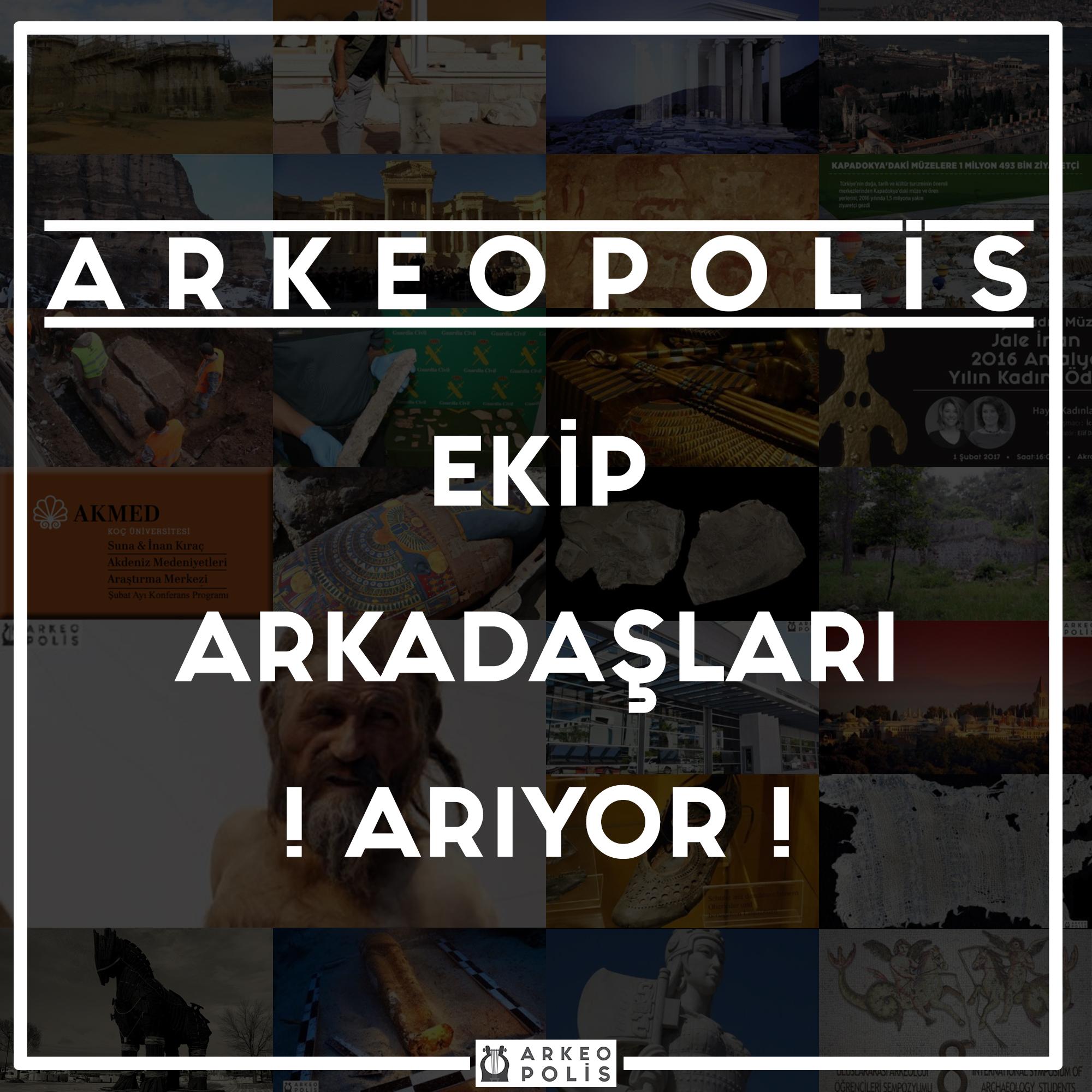 Arkeopolis' Ekip Arkadaşları Arıyor!